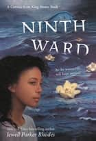 Ninth Ward ebook by Jewell Parker Rhodes