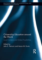 Citizenship Education around the World - Local Contexts and Global Possibilities ebook by
