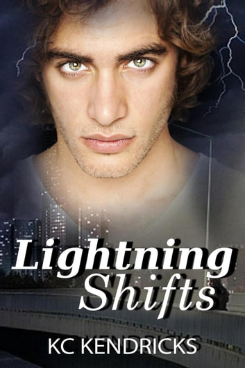 Lightning Shifts ebook by KC Kendricks