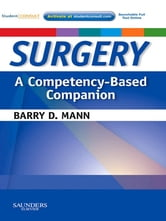 Surgery A Competency-Based Companion - With STUDENT CONSULT Online Access ebook by Barry D. Mann