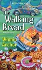 The Walking Bread ebook by Winnie Archer