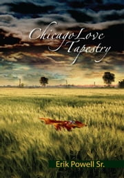 Chicago Love Tapestry ebook by Erik Powell Sr.