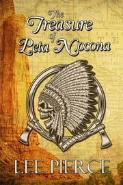 The Treasure of Peta Nocona ebook by Lee Pierce