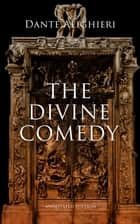 The Divine Comedy (Annotated Edition) ebook by Dante Alighieri, Charles Eliot Norton