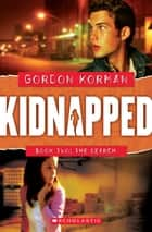 Kidnapped #2: The Search ebook by Gordon Korman
