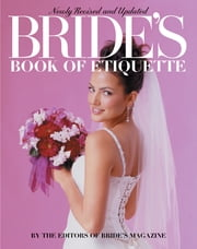 Bride's Book of Etiquette (Revised) ebook by Bride's Magazine Editors