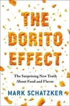The Dorito Effect ebook by Mark Schatzker