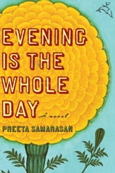 Evening Is the Whole Day ebook by Preeta Samarasan
