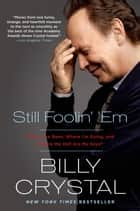 Still Foolin' 'Em ebook by Billy Crystal