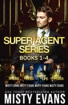 Super Agent Series Books 1-4 ebook by Misty Evans