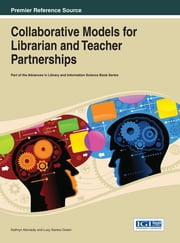 Collaborative Models for Librarian and Teacher Partnerships ebook by Kathryn Kennedy,Lucy Santos Green