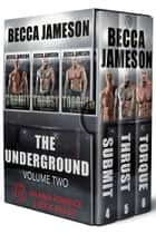 The Underground Box Set, Volume Two ebook by Becca Jameson
