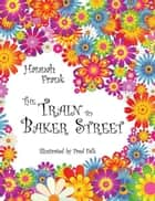 The Train to Baker Street ebook by Hannah Frank, Fred Falk