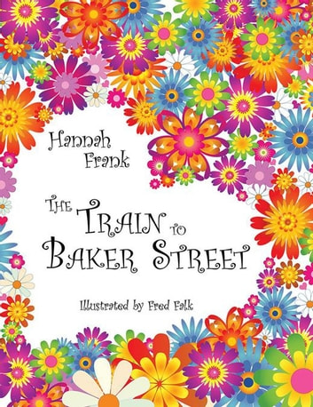 The Train to Baker Street ebook by Hannah Frank
