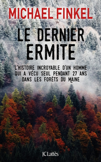 Le dernier ermite ebook by Michael Finkel
