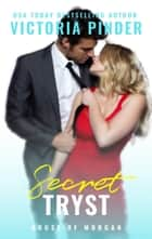 Secret Tryst ebook by Victoria Pinder