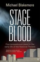Stage Blood ebook by Michael Blakemore