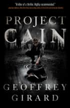 Project Cain ebook by Geoffrey Girard