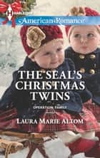 The Seal's Christmas Twins ebook by Laura Marie Altom