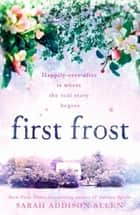 First Frost ebook by Sarah Addison Allen