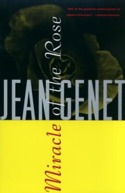 Miracle of the Rose ebook by Jean Genet