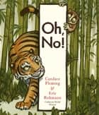 Oh, No! ebook by Candace Fleming, Eric Rohmann