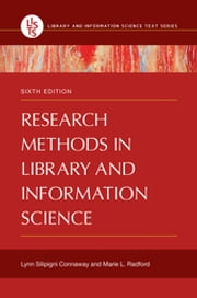 Research Methods in Library and Information Science, 6th Edition ebook by Lynn Silipigni Connaway,Marie L. Radford