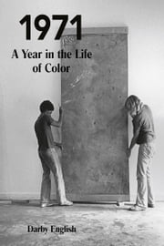 1971 - A Year in the Life of Color ebook by Darby English