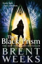 The Black Prism ebook by Brent Weeks
