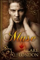 Muse ebook by Clare London