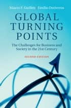 Global Turning Points ebook by Mauro F. Guillén,Emilio Ontiveros