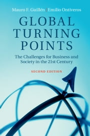 Global Turning Points - The Challenges for Business and Society in the 21st Century ebook by Mauro F. Guillén,Emilio Ontiveros