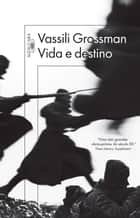 Vida e destino eBook by Vassili Grossman, Irineu Franco Perpetuo