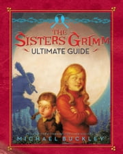 The Sisters Grimm - A Very Grimm Guide ebook by Michael Buckley,Peter Ferguson