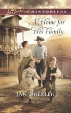 A Home For His Family ebook by Jan Drexler