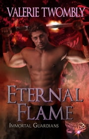 Eternal Flame - Guardians Series, Book One ebook by Valerie Twombly