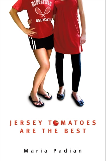 Jersey Tomatoes are the Best eBook by Maria Padian