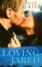 Loving Jared ebook by Nikita Slater