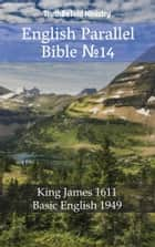 English Parallel Bible №14 - King James 1611 - Basic English 1949 ebook by TruthBeTold Ministry, Joern Andre Halseth, King James