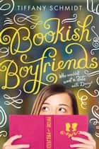 Bookish Boyfriends ebook by Tiffany Schmidt