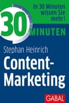 30 Minuten Content-Marketing ebook by Stephan Heinrich