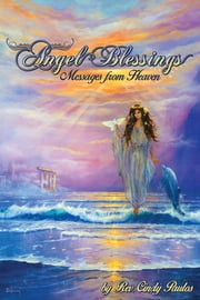 Angel Blessings - Messages from Heaven ebook by Rev. Cindy Paulos