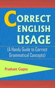 Correct English Usage ebook by Prashant Gupta