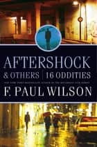 Aftershock & Others ebook by F. Paul Wilson