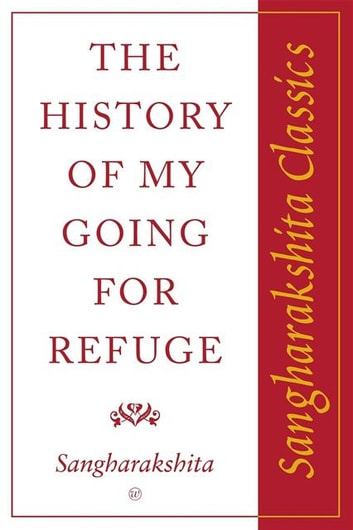 History of My Going for Refuge ebook by Sangharakshita