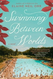 Swimming Between Worlds ebook by Elaine Neil Orr