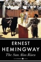 The Sun Also Rises ebook by Ernest Hemingway