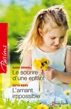Le sourire d'une enfant - L'amant impossible ebook by Sara Orwig,Beth Kery