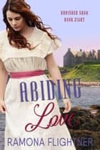 Abiding Love - Banished Saga, Book Eight ebook by Ramona Flightner