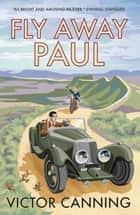 Fly Away Paul ebook by Victor Canning